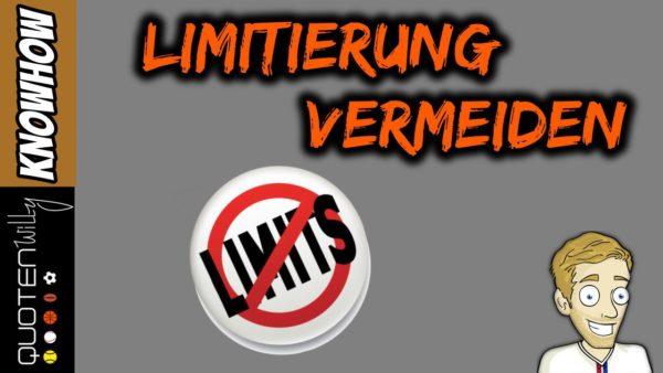 Limitierung vermeiden